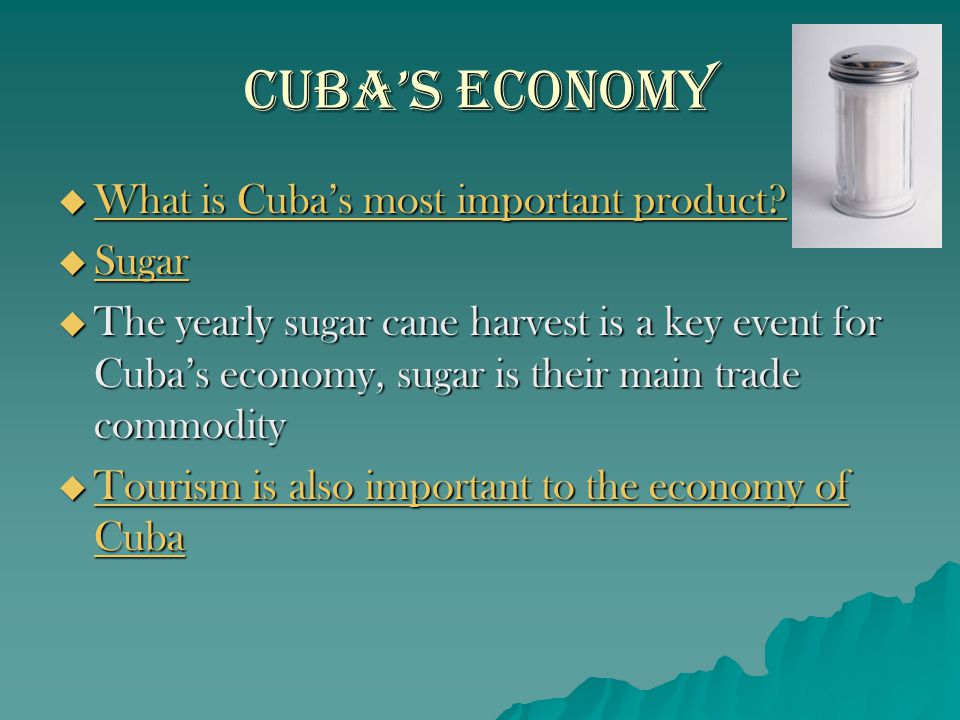 Cuba's Economy What is Cuba's most important product Sugar