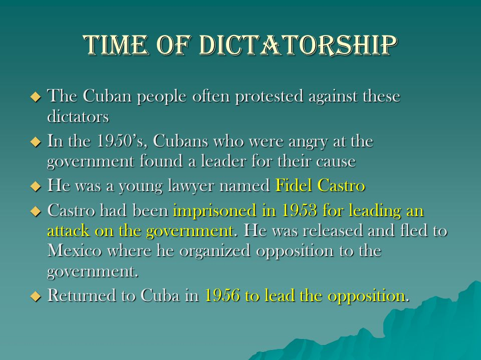 Time of Dictatorship The Cuban people often protested against these dictators.