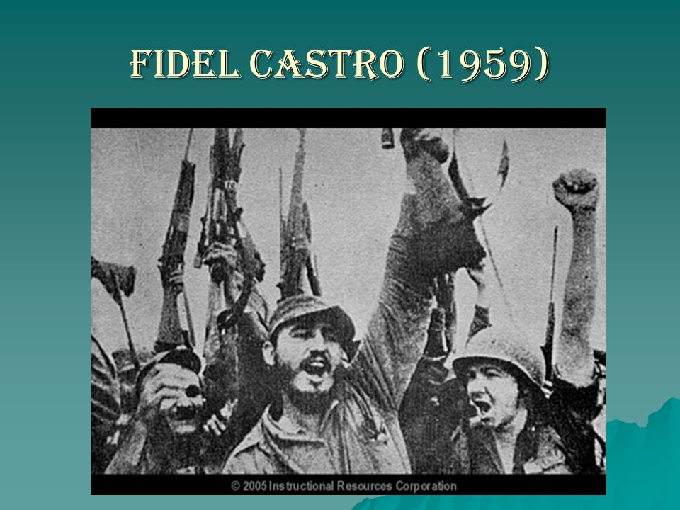 From independence to modern times - ppt video online download Fidel Castro 1959