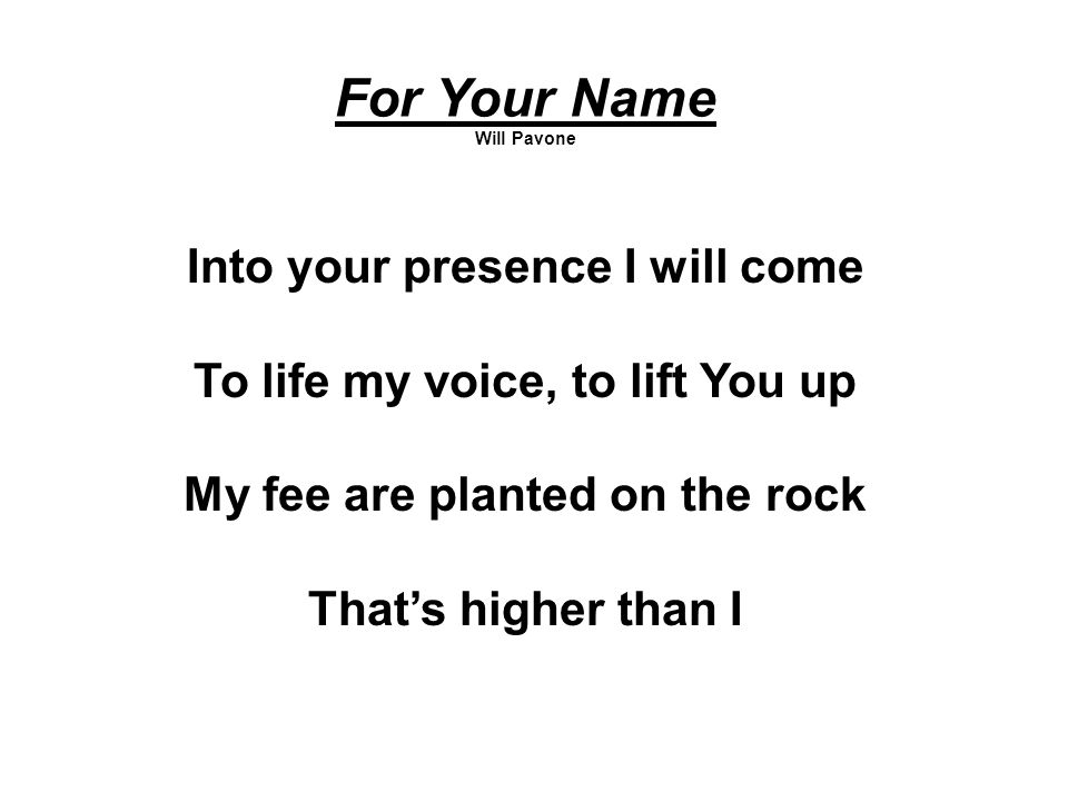 For Your Name Into your presence I will come