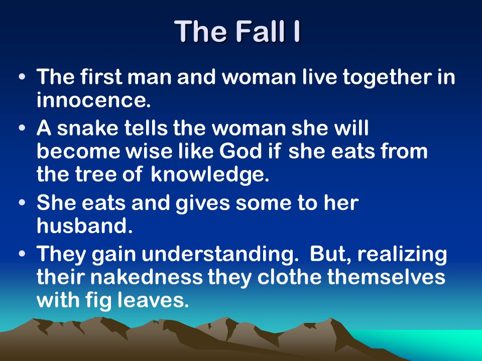 The Fall I The first man and woman live together in innocence.