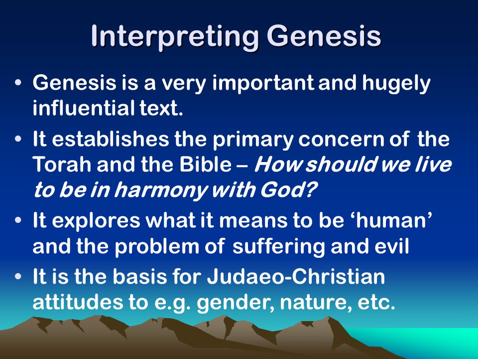 Interpreting Genesis Genesis is a very important and hugely influential text.