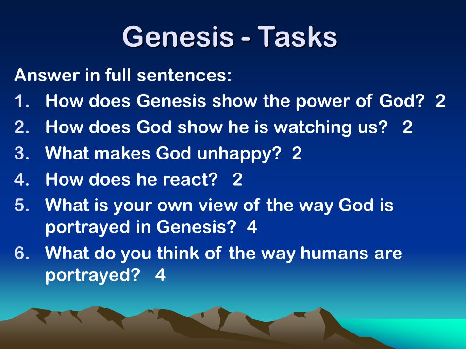 Genesis - Tasks Answer in full sentences: