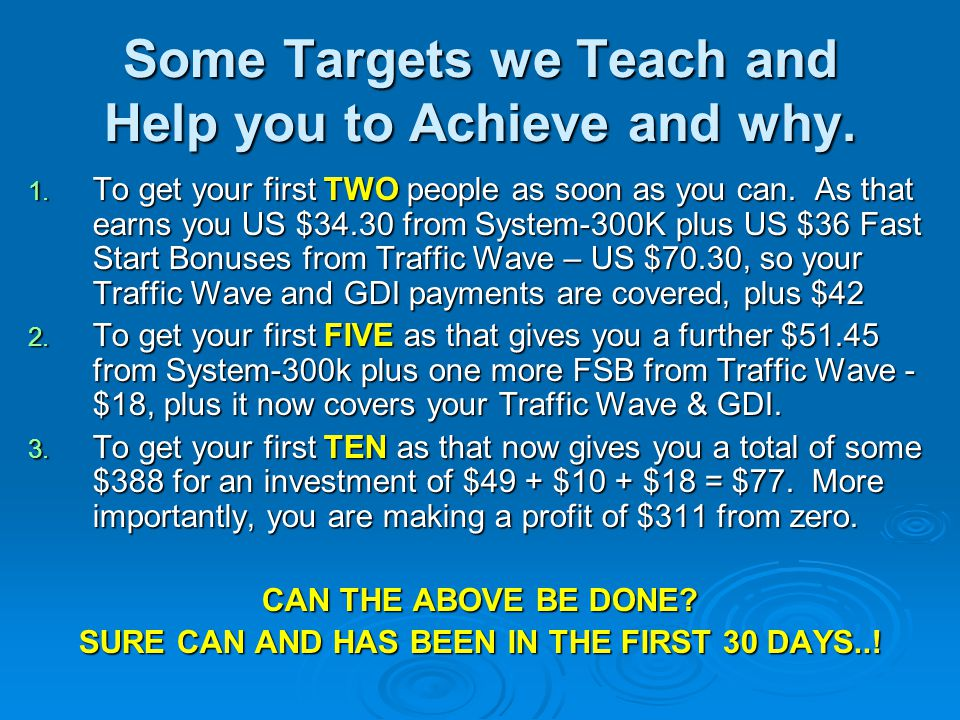 Some Targets we Teach and Help you to Achieve and why.