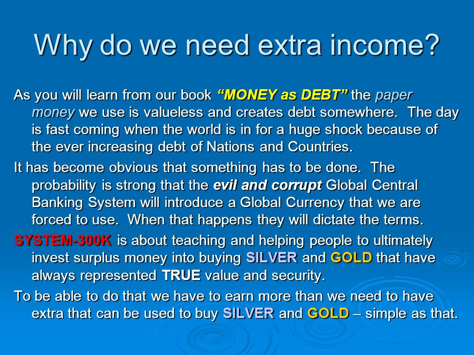 Why do we need extra income