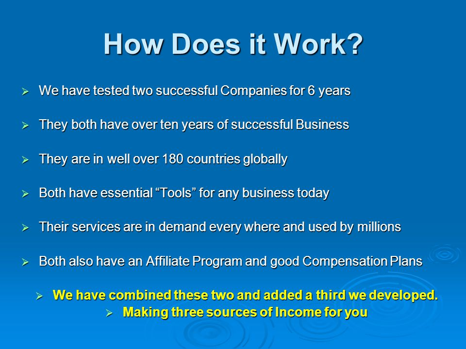 How Does it Work We have tested two successful Companies for 6 years