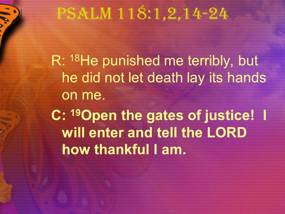 Psalm 118:1,2,14-24