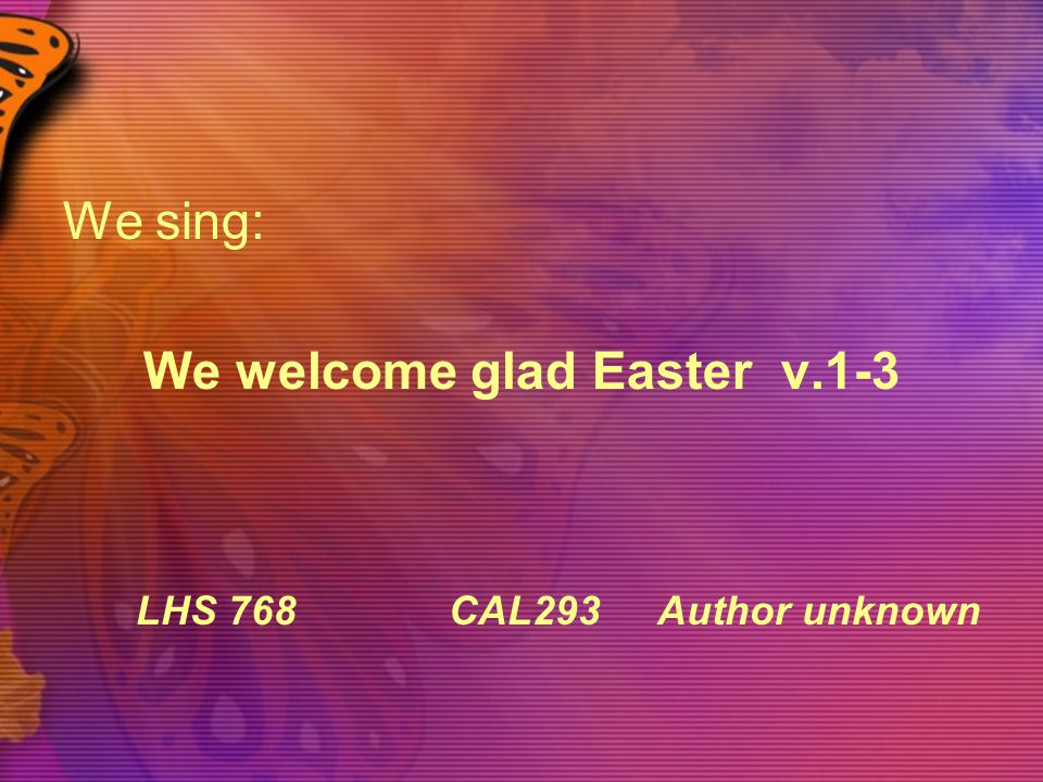 We welcome glad Easter v.1-3