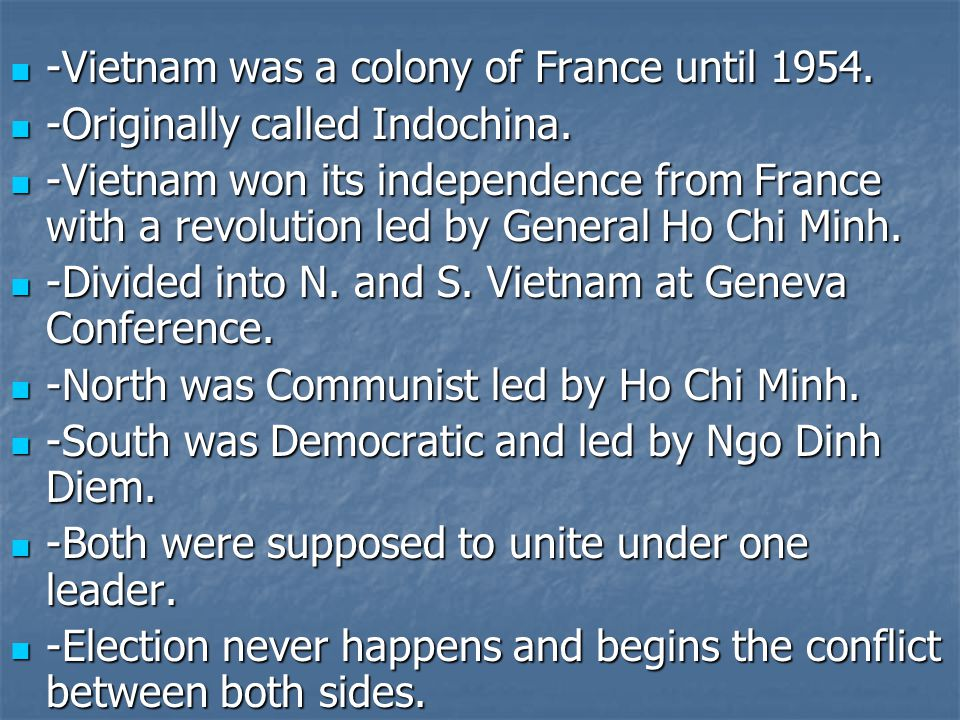 -Vietnam was a colony of France until 1954.