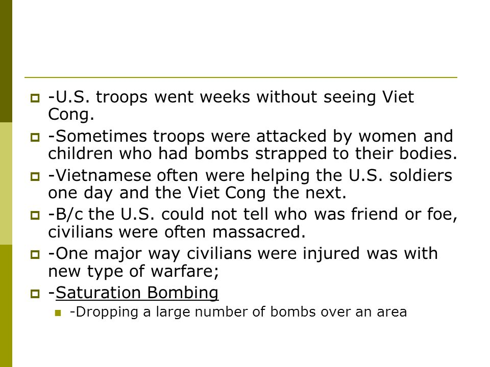 -U.S. troops went weeks without seeing Viet Cong.