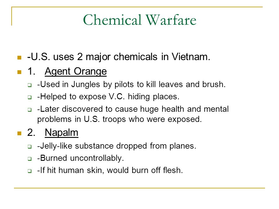 Chemical Warfare -U.S. uses 2 major chemicals in Vietnam.