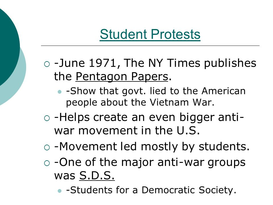 Student Protests -June 1971, The NY Times publishes the Pentagon Papers. -Show that govt. lied to the American people about the Vietnam War.