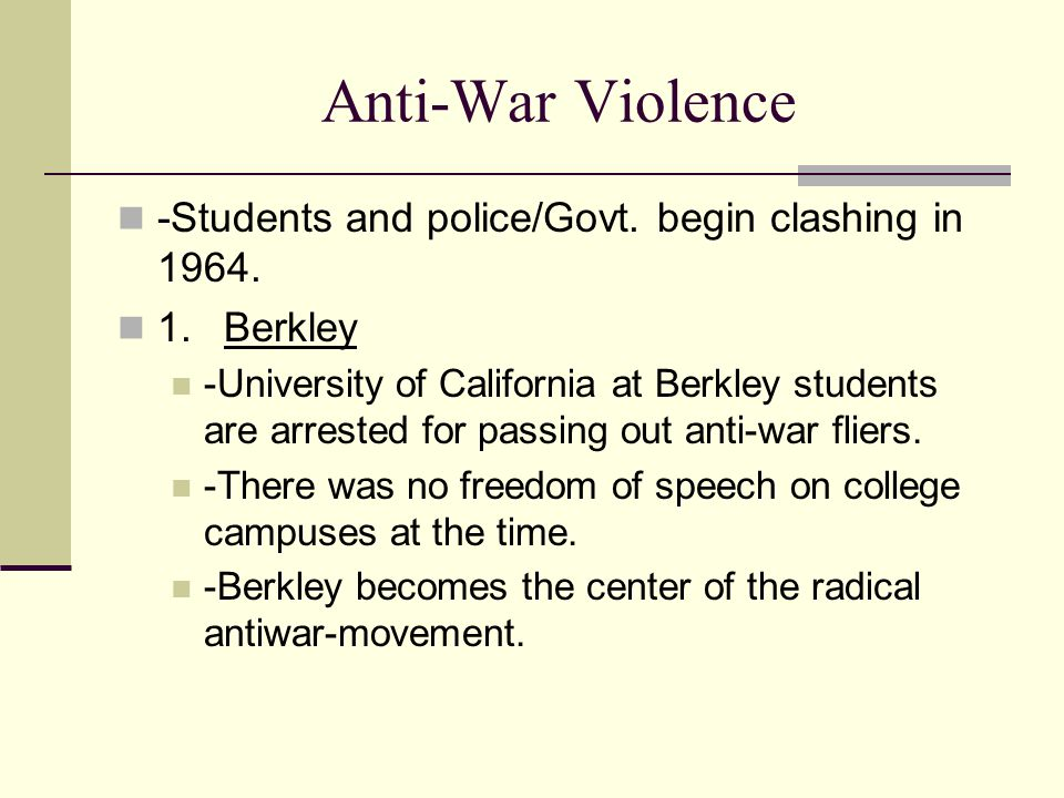 Anti-War Violence -Students and police/Govt. begin clashing in 1964.