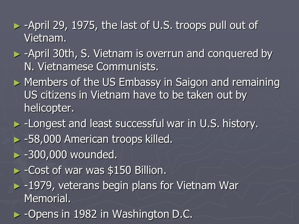 -April 29, 1975, the last of U.S. troops pull out of Vietnam.