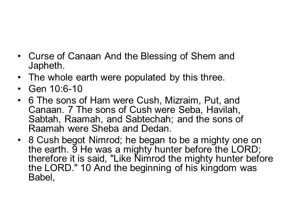 Curse of Canaan And the Blessing of Shem and Japheth.