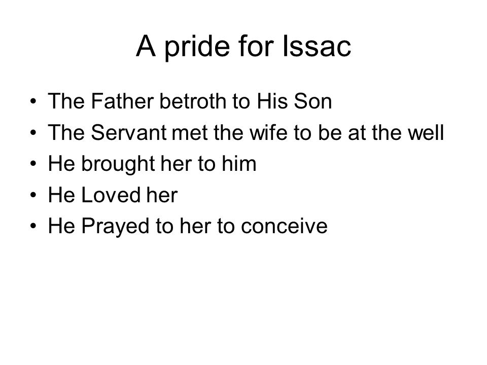A pride for Issac The Father betroth to His Son