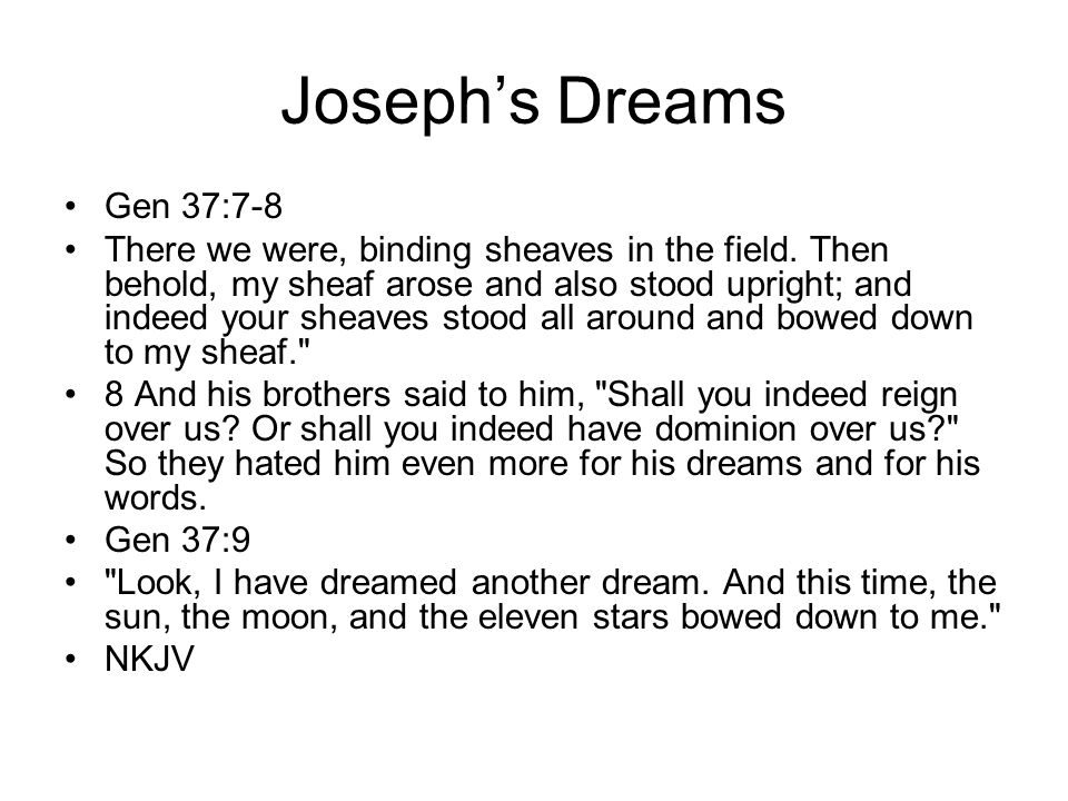 Joseph's Dreams Gen 37:7-8.