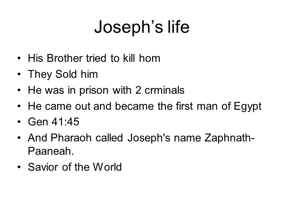 Joseph's life His Brother tried to kill hom They Sold him