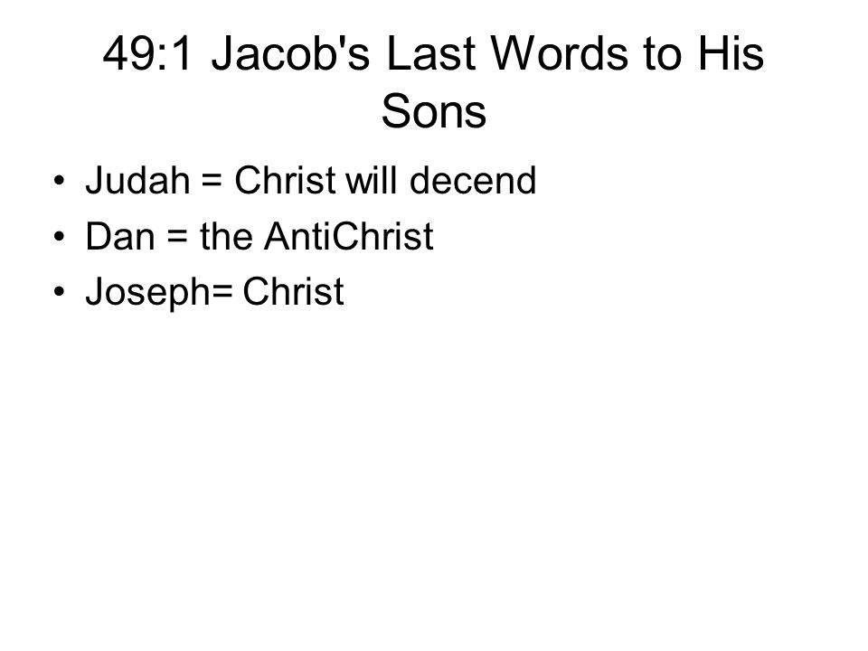49:1 Jacob s Last Words to His Sons