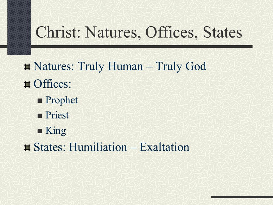 Christ: Natures, Offices, States