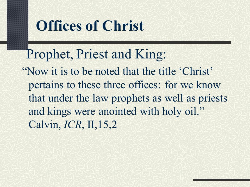 Offices of Christ Prophet, Priest and King: