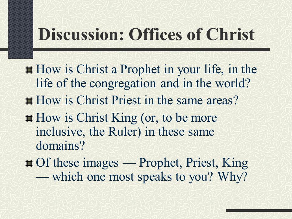 Discussion: Offices of Christ