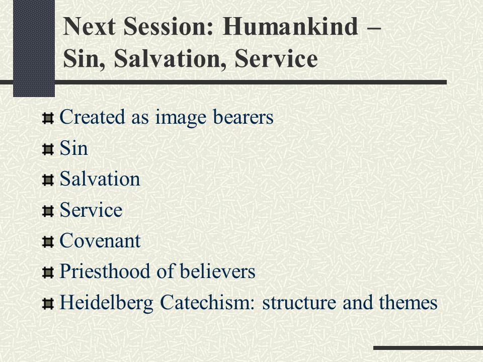 Next Session: Humankind – Sin, Salvation, Service