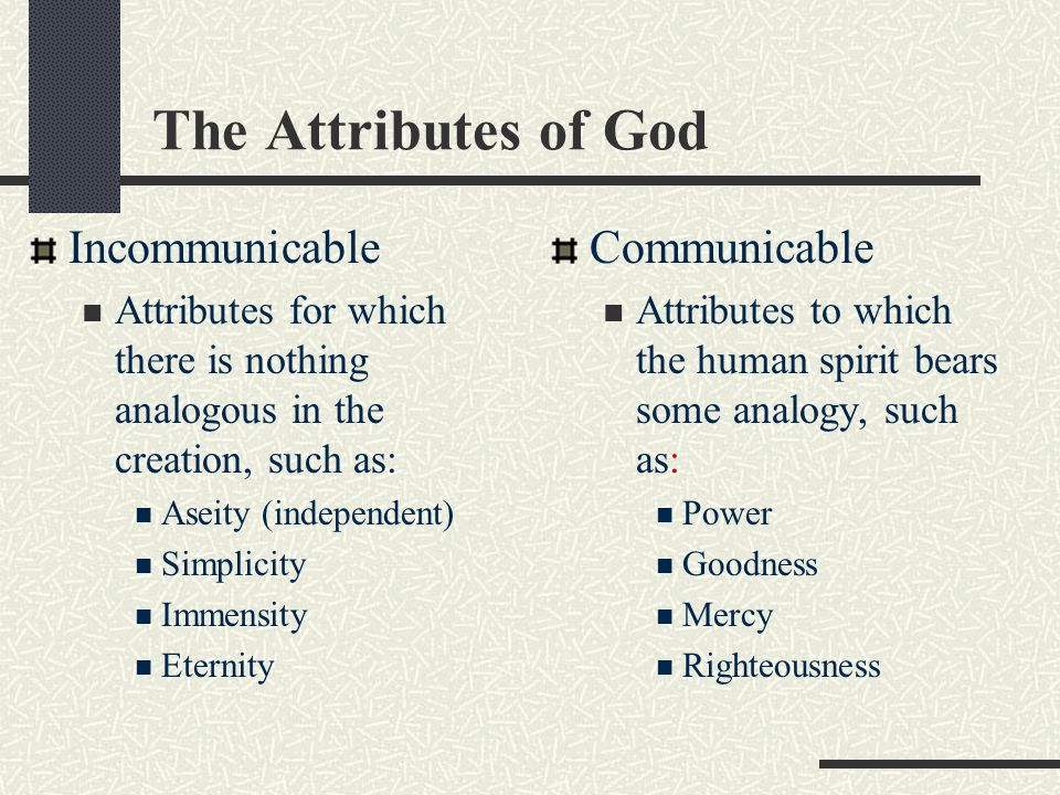 The Attributes of God Incommunicable Communicable