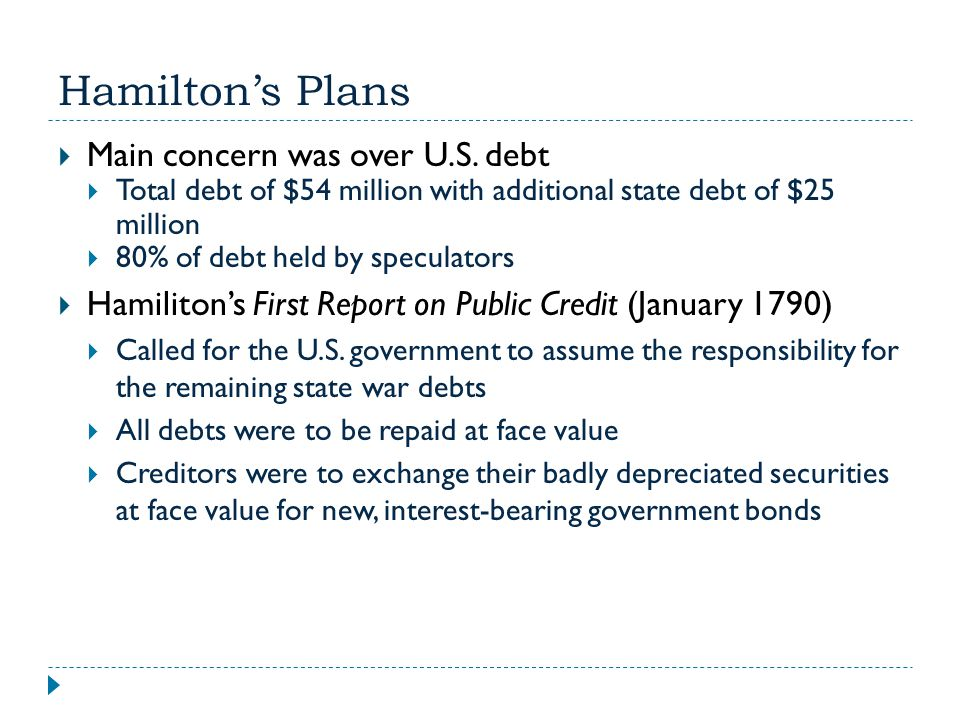 Hamilton's Plans Main concern was over U.S. debt