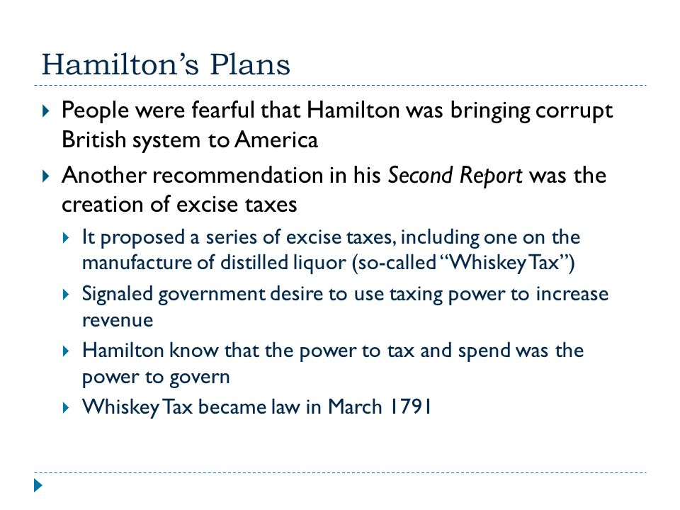 Hamilton's Plans People were fearful that Hamilton was bringing corrupt British system to America.
