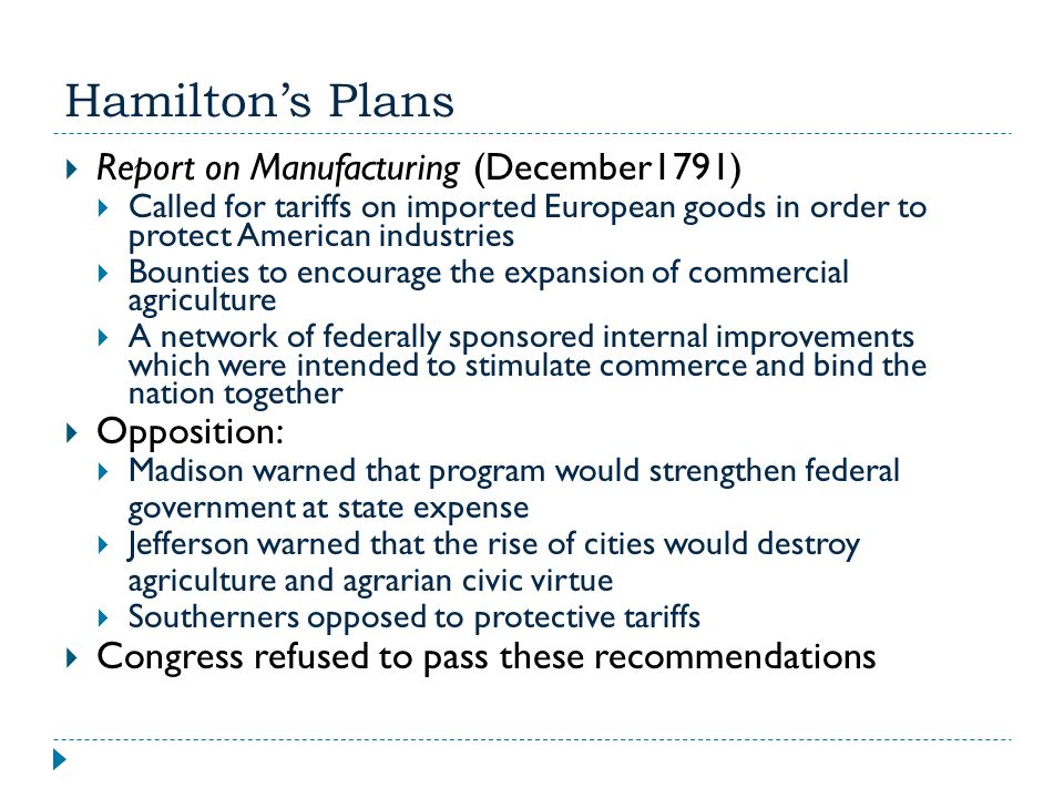 Hamilton's Plans Report on Manufacturing (December1791) Opposition: