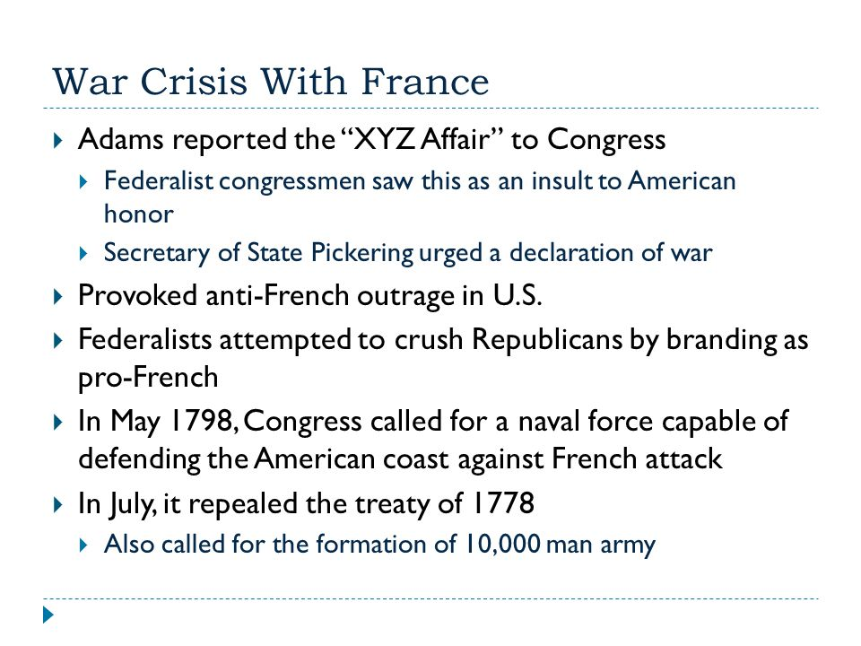 War Crisis With France Adams reported the XYZ Affair to Congress