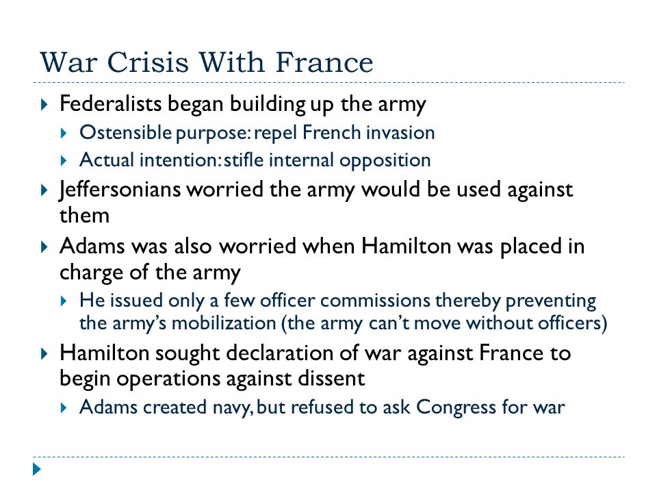 War Crisis With France Federalists began building up the army
