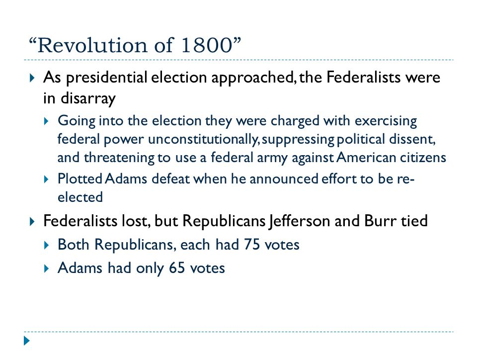 Revolution of 1800 As presidential election approached, the Federalists were in disarray.