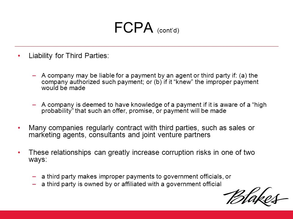 FCPA (cont'd) Liability for Third Parties: