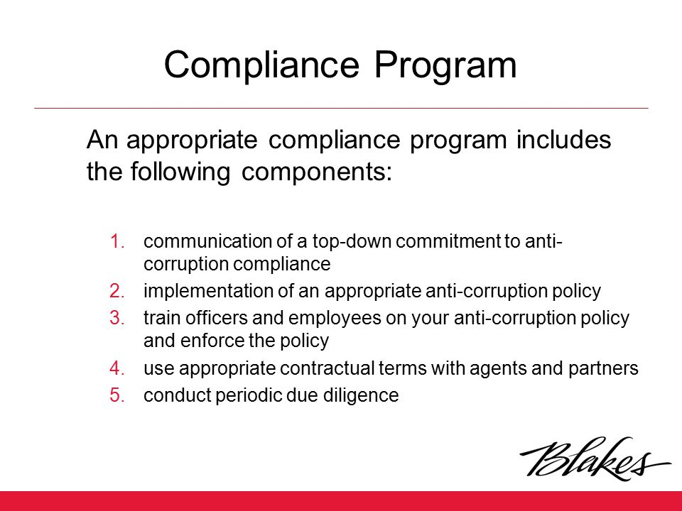 Compliance Program An appropriate compliance program includes the following components: