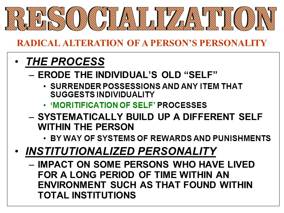 RADICAL ALTERATION OF A PERSON'S PERSONALITY