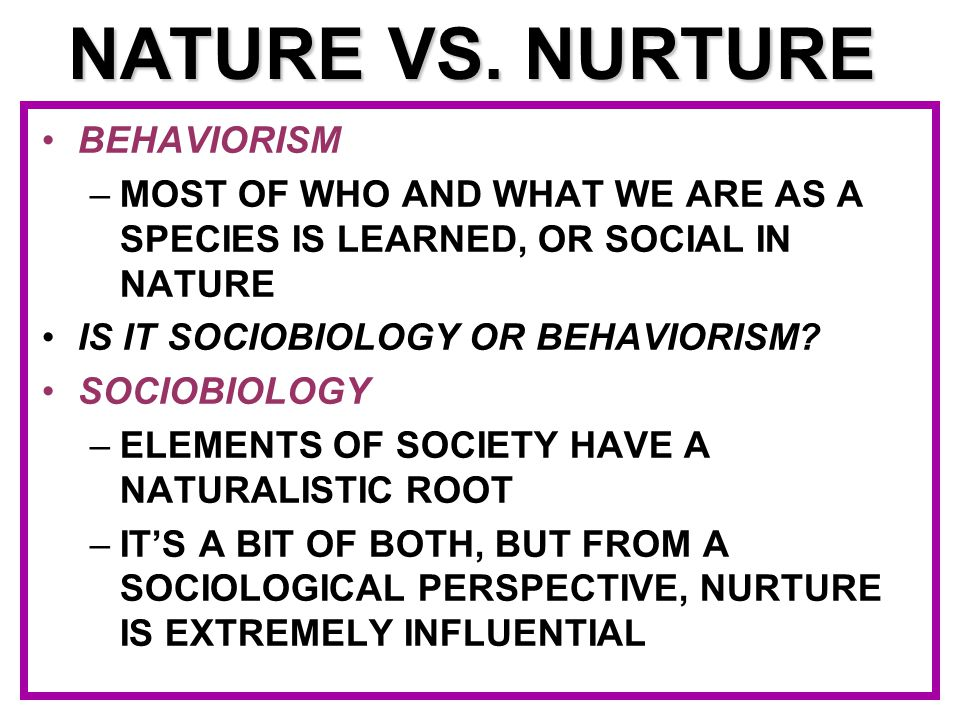 NATURE VS. NURTURE BEHAVIORISM