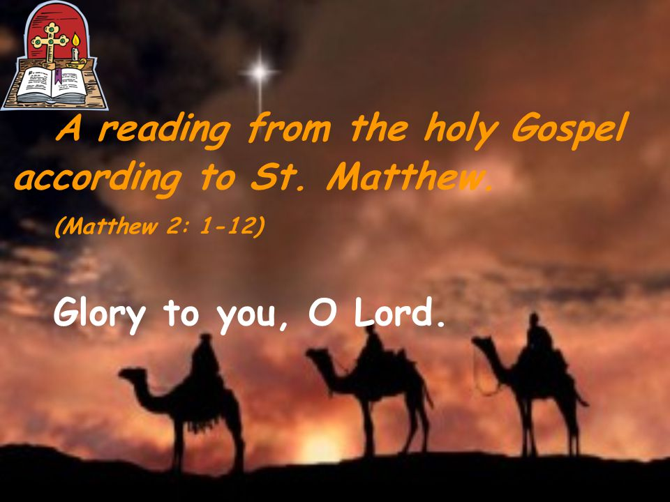 A reading from the holy Gospel according to St. Matthew