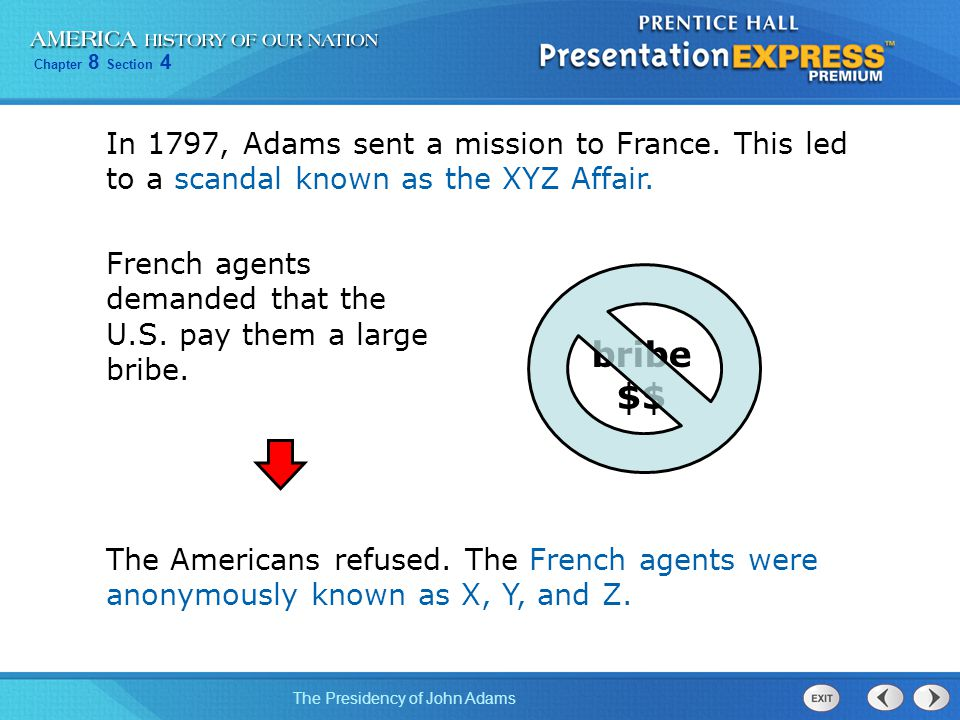 In 1797, Adams sent a mission to France