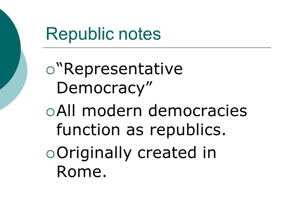 Republic notes Representative Democracy