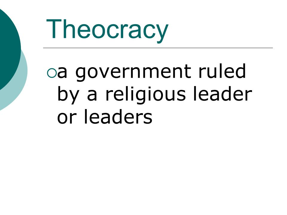 Theocracy a government ruled by a religious leader or leaders