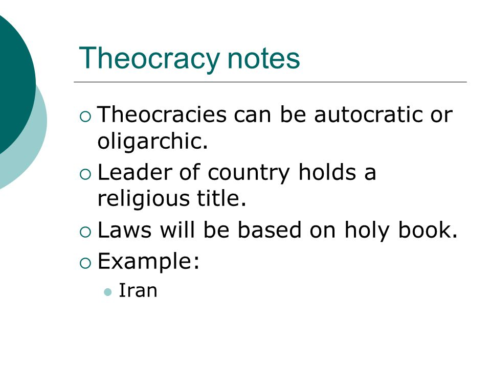 Theocracy notes Theocracies can be autocratic or oligarchic.
