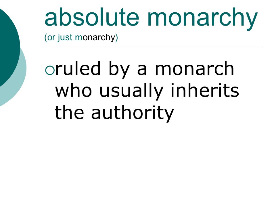 absolute monarchy (or just monarchy)