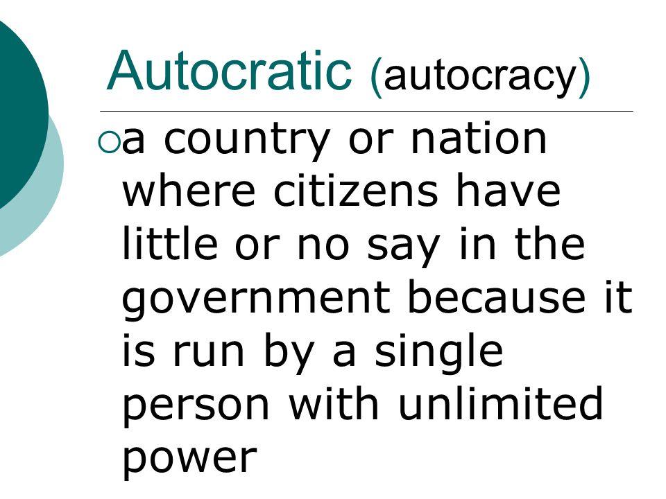 Autocratic (autocracy)