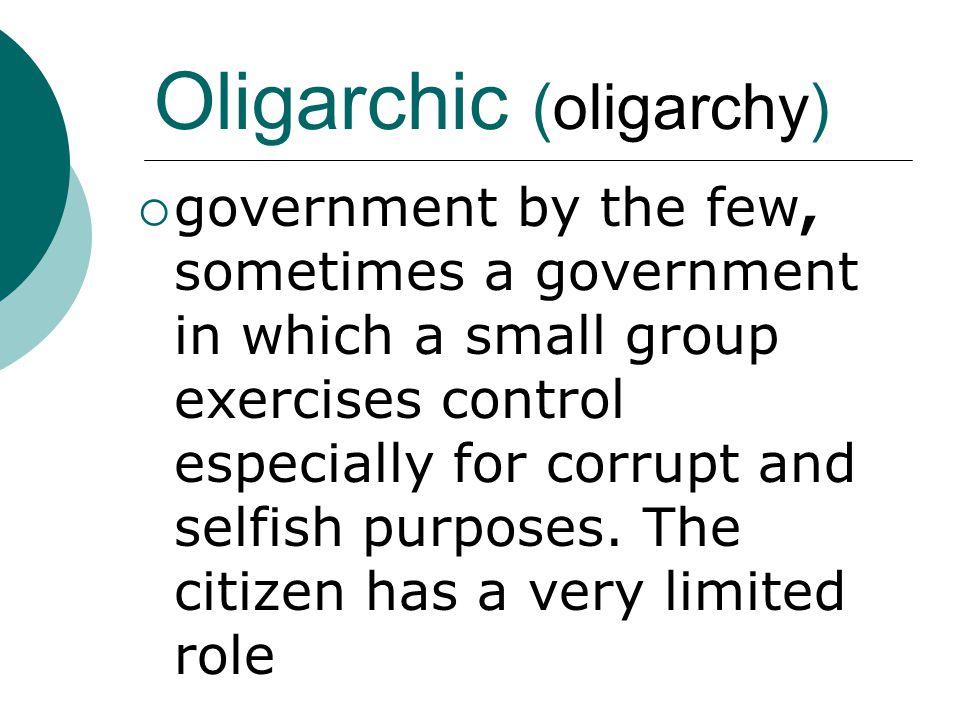 Oligarchic (oligarchy)