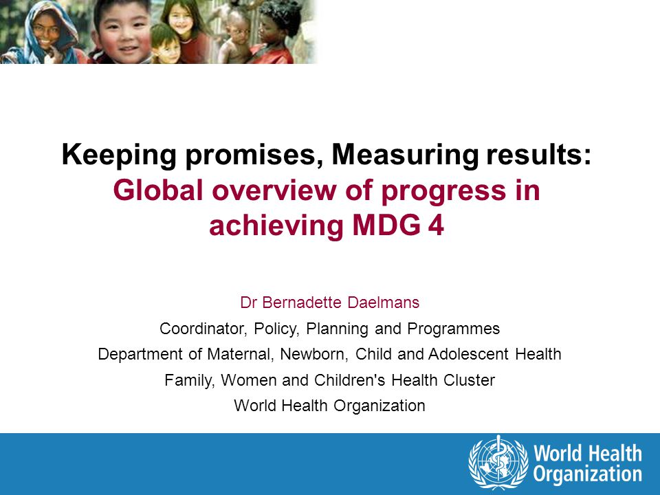 Keeping promises, Measuring results: Global overview of progress in achieving MDG 4