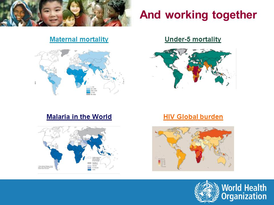 And working together Maternal mortality Under-5 mortality