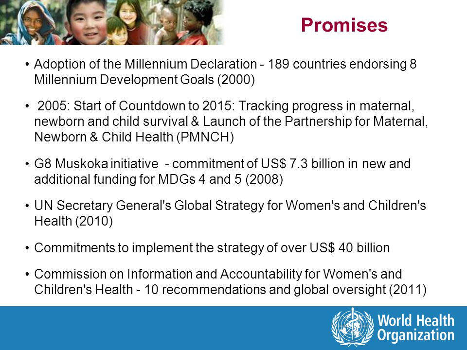 Promises Adoption of the Millennium Declaration - 189 countries endorsing 8 Millennium Development Goals (2000)