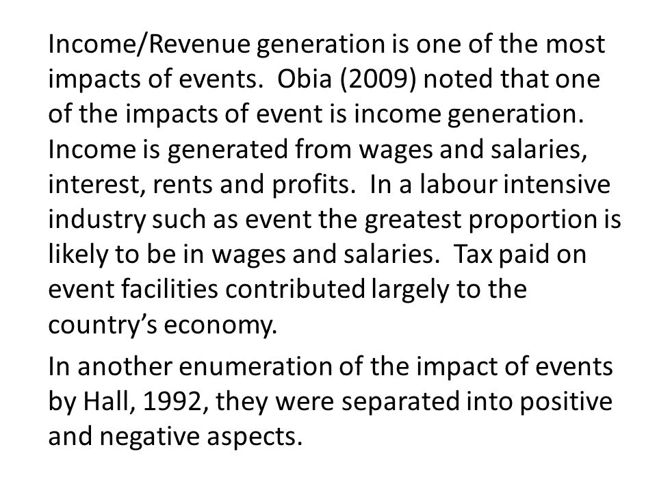 Income/Revenue generation is one of the most impacts of events